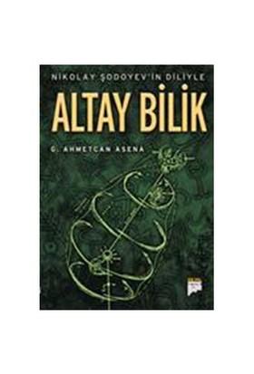 Nikolay Şodoyev'in Diliyle Altay Bilik