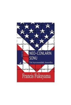 Neo-Conların Sonu / Yol Ayrımındaki Amerika