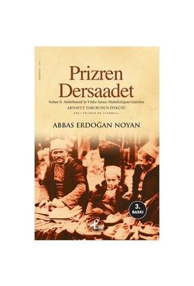 Prizren Dersaadet-Abbas Erdoğan Noyan