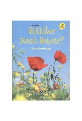İlk Okuma: Bitkiler Nasıl Büyür? (7-8 Yaş) - Emma Helbrough