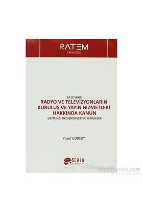 6112 Sayılı Radyo Ve Televizyonların Kuruluş Ve Yayın Hizmetleri Hakkında Kanun-Yusuf Gürsoy