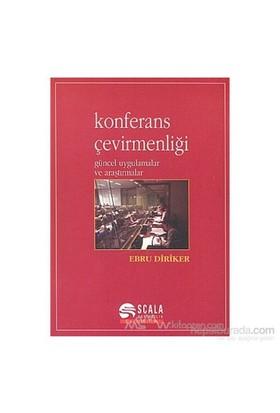 Konferans Çevirmenliği Güncel Uygulamalar Ve Araştırmalar-Ebru Diriker