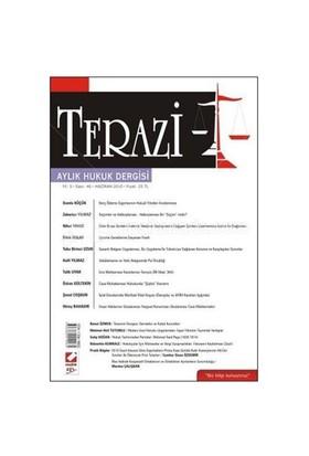 Terazi Aylık Hukuk Dergisi Yıl: 5 Sayı: 46 Haziran 2010