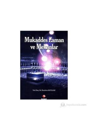 Mukaddes Zaman Ve Mekanlar-İbrahim Kutluay