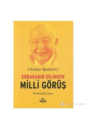 Erbakanın Dilinden Milli Görüş - Erbakan Risaleleri 1 - Mustafa Uzun