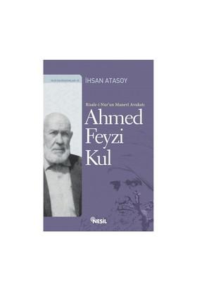 Ahmed Feyzi Kul (R.Nur'Un Manevi Avukatı)-İhsan Atasoy
