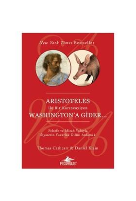 Aristoteles İle Bir Karıncayiyen Washington'a Gider - Daniel Klein