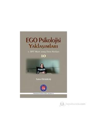 Ego Psikolojisi Yaklaşımları - 10-Tahir Özakkaş
