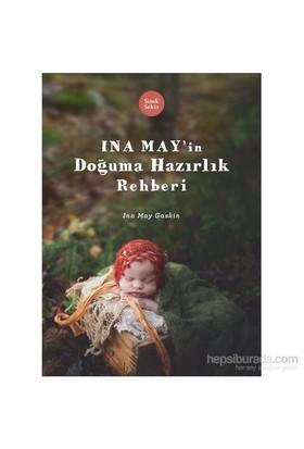 Ina May'ın Doğuma Hazırlık Rehberi - Ina May Gaskin