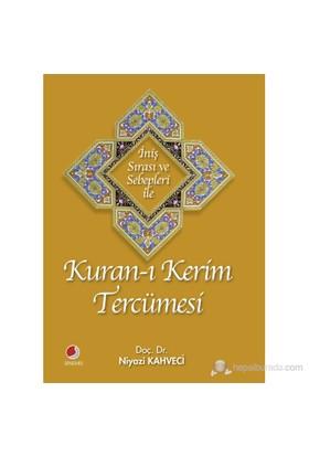 İniş Sırası Ve Sebepleri İle Kur'an-I Kerim Tercümesi - Niyazi Kahveci