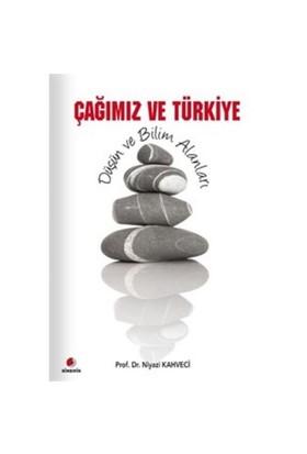 Çağımız Ve Türkiye - Niyazi Kahveci