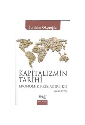 Kapitalizmin Tarihi Ekonomik Kriz Ağırlıklı 1600-1990-İbrahim Okçuoğlu