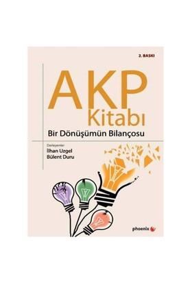 AKP Kitabı - Bir Dönüşümün Bilançosu