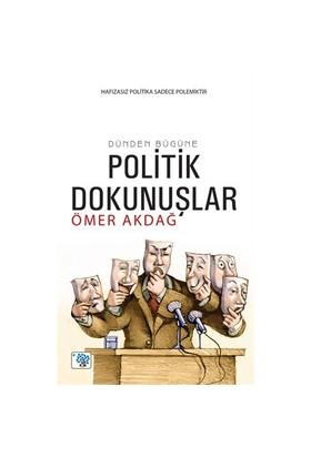 Politik Dokunuşlar-Ömer Akdağ