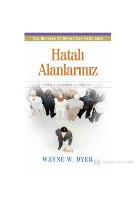 Hatalı Alanlarınız - Wayne W. Dyer