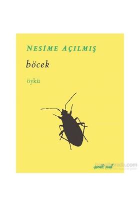 Böcek-Nesime Açılmış
