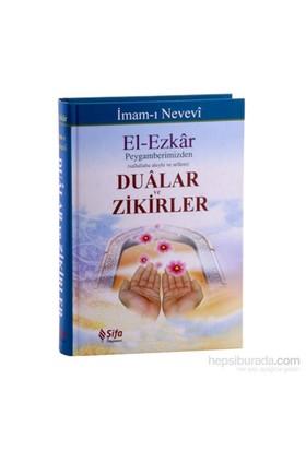 El-Ezkar Dualar Ve Zikirler - Ebu Zekeriyya Muhyiddin Bin Şeref En-Nevevi Ed-Dimeşki