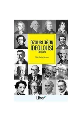 Özgürlüğün İdeolojisi: Liberalizm-Doğan Gürpınar