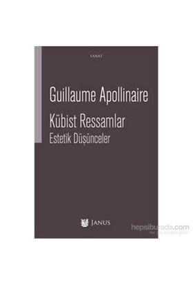 Kübist Ressamlar - Estetik Düşünceler-Guillaume Apollinaire