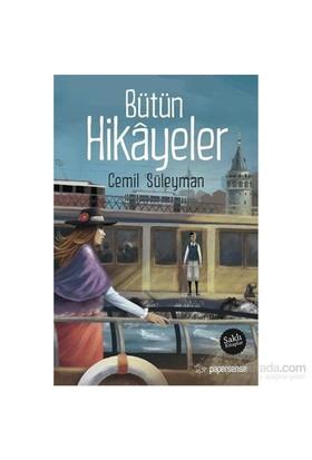 Bütün Hikayeler-Cemil Süleyman
