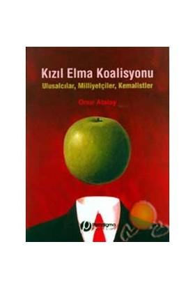 Kızıl Elma Koalisyonu ( Ulusalcılar, Milliyetçiler,kemalistler )
