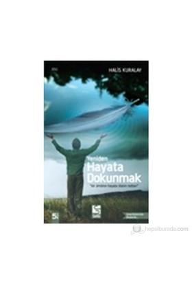 Hayata Dokunmak : Bir Amanın Hayata İlişkin Notları-Halis Kuralay