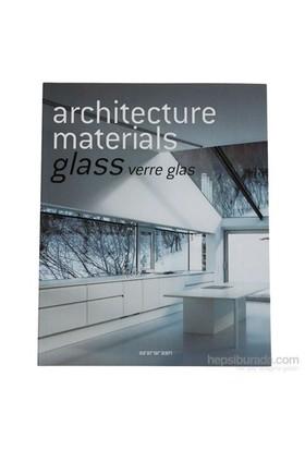Architecture Materials: Glass Verre Glas-Kolektif