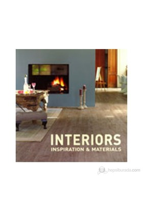 Interiors: Inspiration And Materials - Gregory Mees