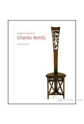 The Artistic Furniture Of Charles Rohlfs-Joseph Cunningham