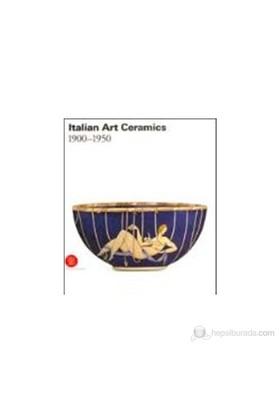 Italian Art Ceramics: 1900–1950 (Ciltli)-Valerio Terraroli