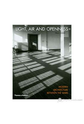 Light, Air And Openness: Modern Architecture Between The Wars-Paul Overy