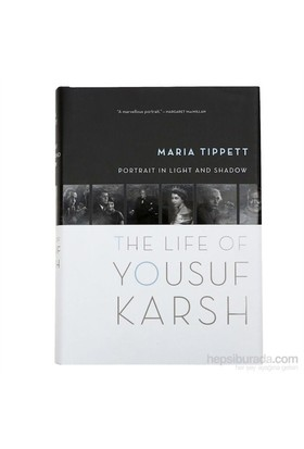 Portrait İn Light And Shadow: The Life Of Yousuf Karsh-Maria Tippett