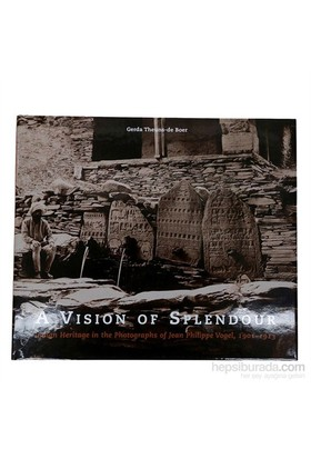 A Vision of Splendour: Indian Heritage in the Photographs of Jean Philippe Vogel, 1901–1913