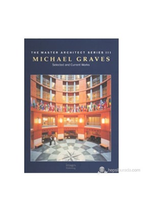 Michael Graves: Selected And Current Works-Michael Graves