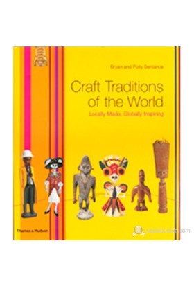 Craft Traditions Of The World: Locally Made, Globally Inspiring
