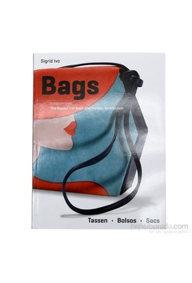 Bags: A Selection From The Museum Of Bags And Purses, Amsterdam-Sigrid Ivo