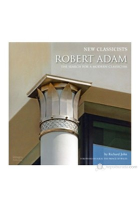 Robert Adam: The Search For A Modern Classicism