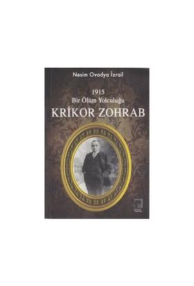 1915 Bir Ölüm Yolculuğu Krikor Zohrab-Nesim Ovadya İzrail