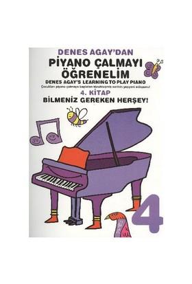 Denes Agaydan Piyano Çalmayı Öğrenelim 4. Kitap Bilmeniz Gereken Herşey - Denes Agay