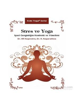 Stres ve Yoga – İçsel Gerginliğin Kontrolü ve Yönetimi