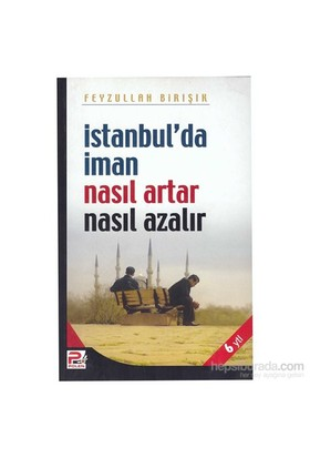 İstanbul'da iman nasıl artar nasıl azalır