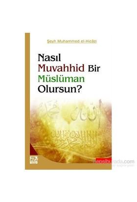 Nasıl Muvahhid Bir Müslüman Olursun?