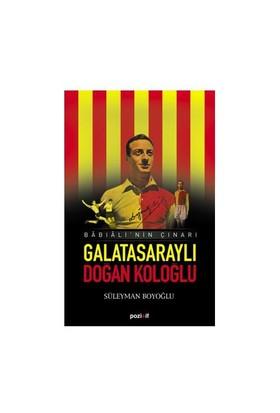 Babıali'Nin Çınarı Galatasaraylı Doğan Koloğlu-Süleyman Boyoğlu
