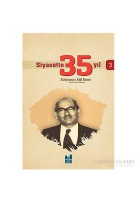 Siyasette 35 Yıl 3-Süleyman Arif Emre
