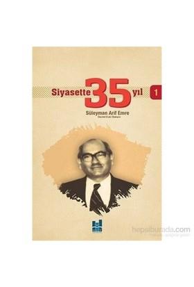 Siyasette 35 Yıl 1-Süleyman Arif Emre