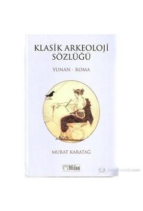 Klasik Arkeoloji Sözlüğü - Murat Karatağ