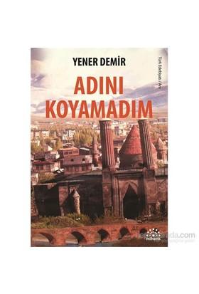 Adını Koyamadım-Yener Demir