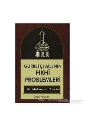 Gurbetçi Ailenin Fıkhi Problemleri (3 Cilt) (Ciltli)-Muhammed Amrani
