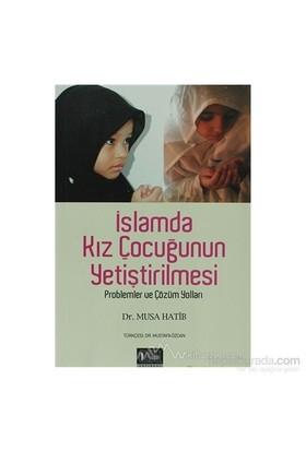 İslamda Kız Çocuğunun Yetiştirilmesi-Musa Hatib