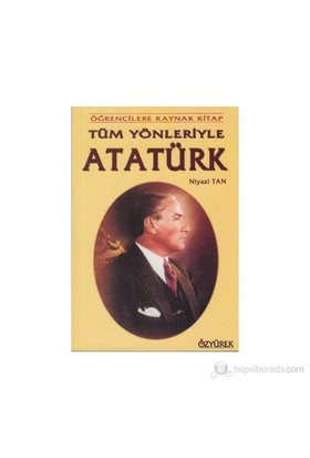 Tüm Yönleriyle Atatürk-Niyazi Tan